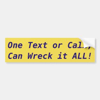 Pegatina Para Coche ¡Una texto o llamada puede arruinarlo TODO!
