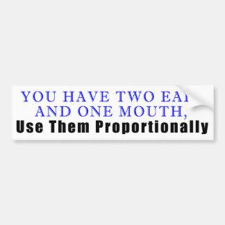 Pegatina Para Coche Usted tiene dos oídos, y una boca…