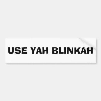 Pegatina Para Coche UTILICE YAH BLINKAH (blanco y negro)