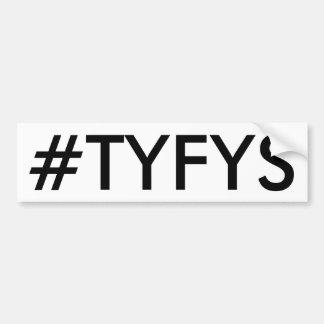 Pegatina para el parachoques del #TYFYS