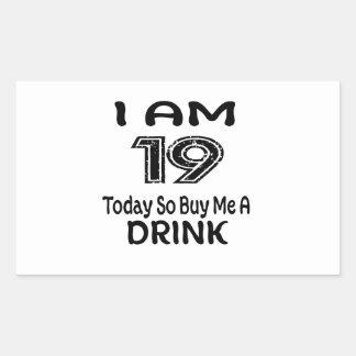 Pegatina Rectangular 19 hoy tan cómpreme una bebida