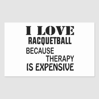 Pegatina Rectangular Amo Racquetball porque la terapia es costosa