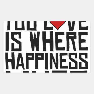 Pegatina Rectangular Hacer lo que usted ama es donde vive la felicidad
