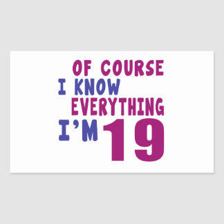 Pegatina Rectangular Por supuesto sé que todo soy 19