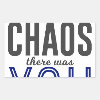 Pegatina Rectangular Usted en el caos