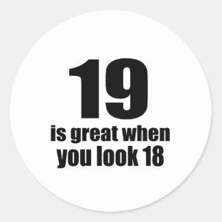 Pegatina Redonda 19 es grande cuando usted mira cumpleaños