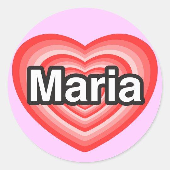 Pegatina Redonda Amo a Maria. Te amo Maria. Corazón
