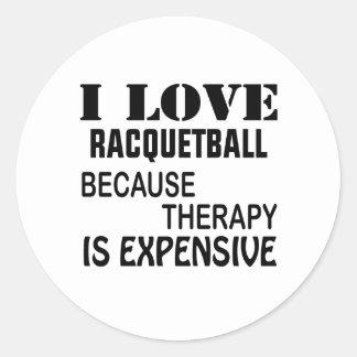Pegatina Redonda Amo Racquetball porque la terapia es costosa