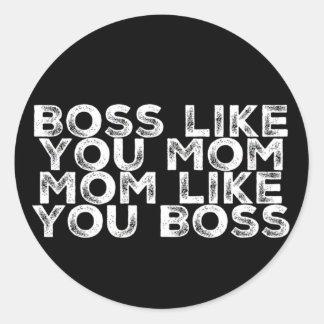 Pegatina Redonda Boss tiene gusto de usted mamá