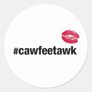 Pegatina Redonda #cawfeetawk (pegatina)