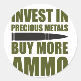 Pegatina Redonda Compre más munición, inviértala en metal