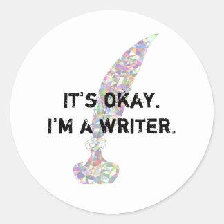 Pegatina Redonda Es aceptable. Soy escritor