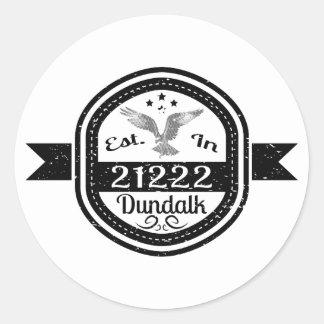Pegatina Redonda Establecido en 21222 Dundalk