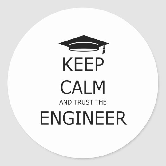 Pegatina Redonda Keep calm and trust the engineer