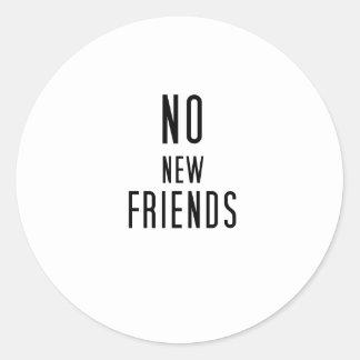 Pegatina Redonda Ningunos nuevos amigos
