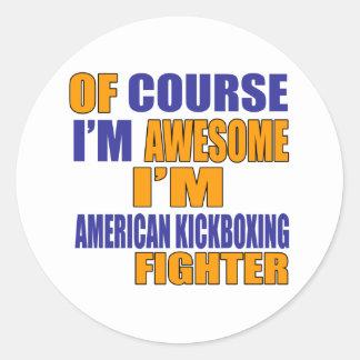Pegatina Redonda Por supuesto soy combatiente de Kickboxing del