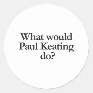 Pegatina Redonda qué Paul Keating haría
