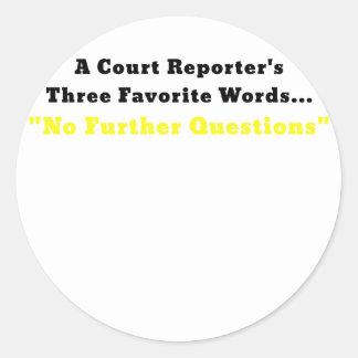 Pegatina Redonda Reporteros de una corte tres palabras preferidas