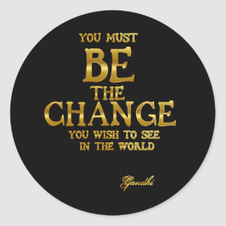 Pegatina Redonda Sea el cambio - cita inspirada de la acción de