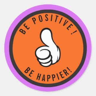 Pegatina Redonda ¡Sea positivo! ¡Sea más feliz!
