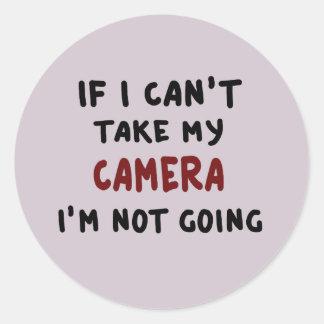 Pegatina Redonda Si no puedo tomar mi cámara…