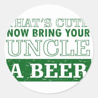 Pegatina Redonda Traiga a tío una cerveza
