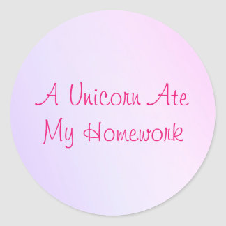 Pegatina Redonda Un unicornio comió a mis pegatinas de la