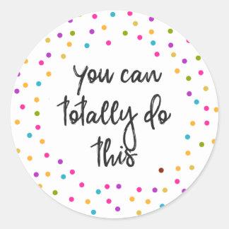 Pegatina Redonda Usted puede hacer totalmente esto de motivación