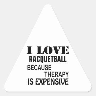 Pegatina Triangular Amo Racquetball porque la terapia es costosa