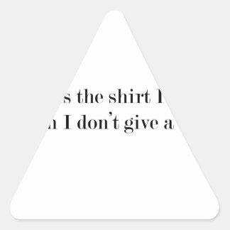 """Pegatina Triangular """"Ésta es la camisa que llevo cuando…"""" DIVERTIDO"""