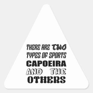Pegatina Triangular Hay dos tipos de deportes Capoeira y otros