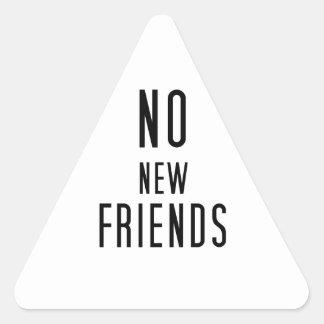 Pegatina Triangular Ningunos nuevos amigos