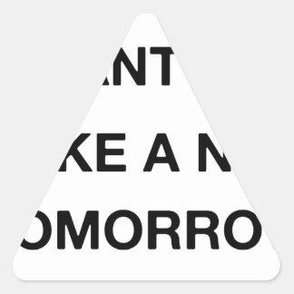 Pegatina Triangular quiero ya tomar una siesta mañana