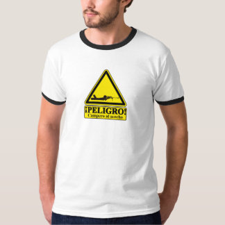 ¡¡Peligro!! Camiseta