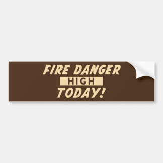 Peligro del fuego alto hoy pegatina para coche