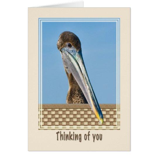 Pensamiento en usted tarjeta con el pelícano de