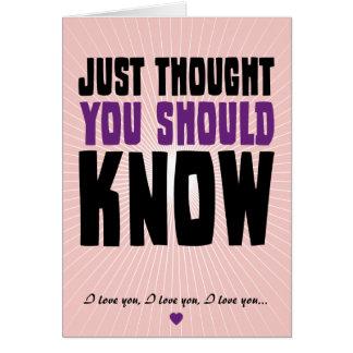 Pensar que usted debe saber tarjeta de felicitación