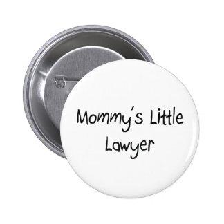 Pequeño abogado de Mommys Pin