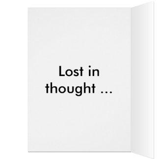 Perdido en tarjeta de felicitación del pensamiento