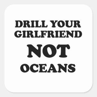 Perfore sus océanos de la novia NO Pegatina Cuadrada