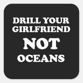 Perfore sus océanos de la novia NO - Pegatina Cuadrada