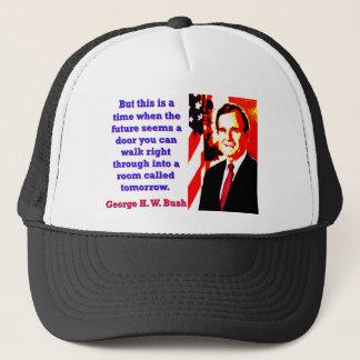 Pero esto es una época - George H W Bush Gorra De Camionero