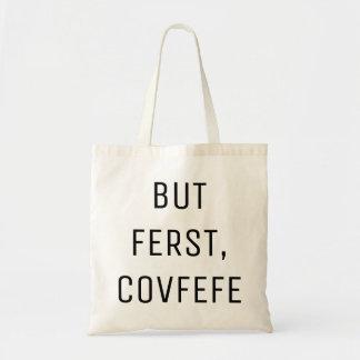 PERO FERST, la bolsa de asas divertida de COVFEFE