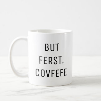 PERO FERST, taza de café divertida de COVFEFE el  