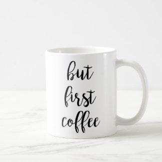 Pero primera taza de café