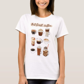 """""""Pero primero, café """" Camiseta"""