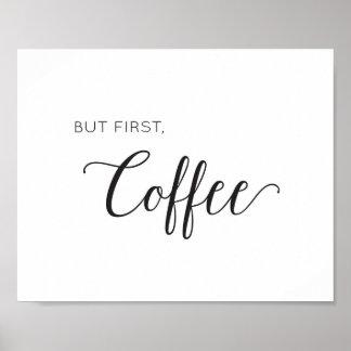 Pero primero, café - impresión blanco y negro del