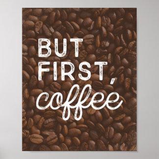 Pero primero, impresión del arte del café el |