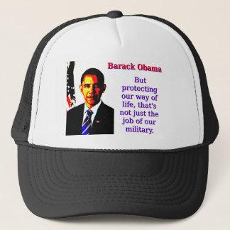 Pero protegiendo nuestra manera de vida - Barack Gorra De Camionero