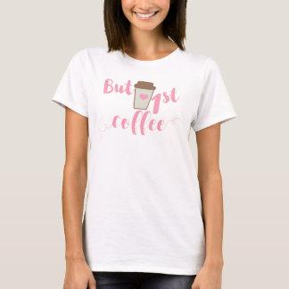 PERO rosa en colores pastel del PRIMER CAFÉ Camiseta